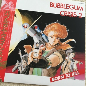 Bubblegum Crisis 2 - Born to Kill